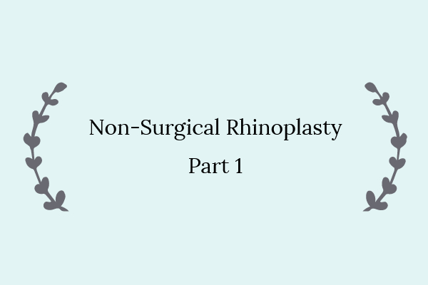 Approaches to Non-Surgical Rhinoplasty